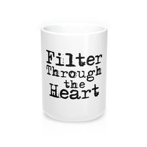 Filter Through the Heart, Text: Mug