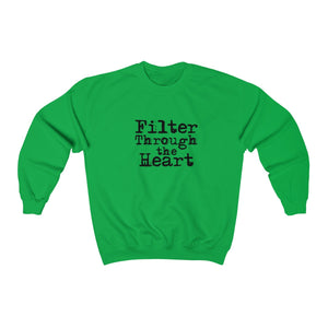 Filter Through the Heart, Text: Sweatshirt