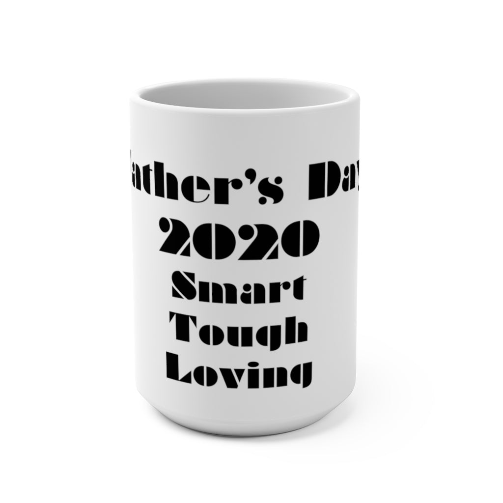 Smart Tough Loving Mug 15oz