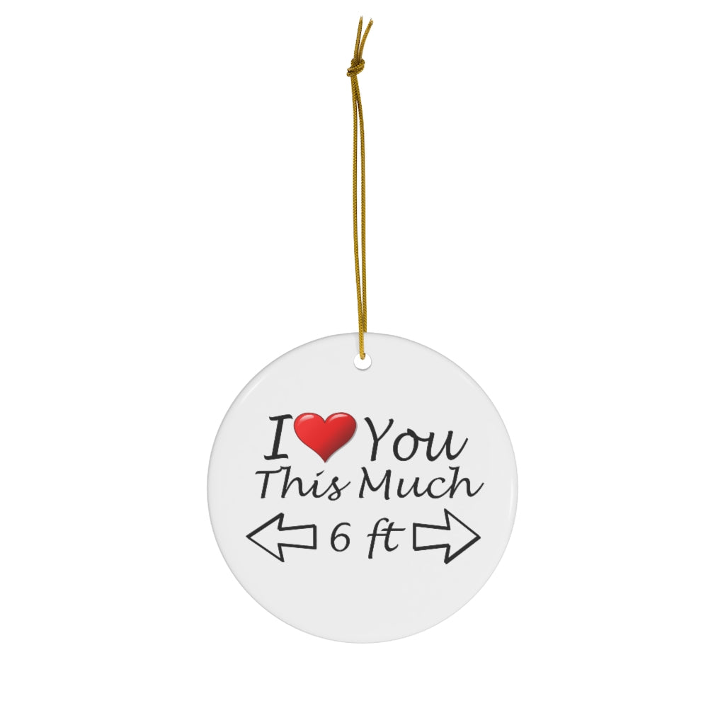 I love you this much: Ceramic Ornaments