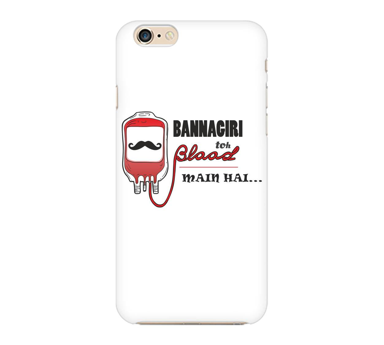 Bannagiri Blood Mai Hai Phone Cover
