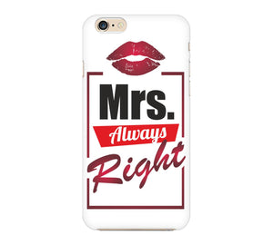 Mrs Always Right Phone Cover