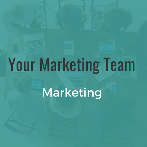 Your Marketing Team