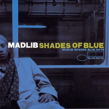 Madlib- Shades Of Blue