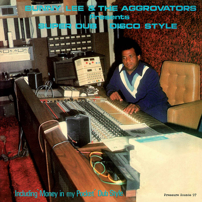 Bunny Lee & The Aggrovators - Super Dub Disco Style