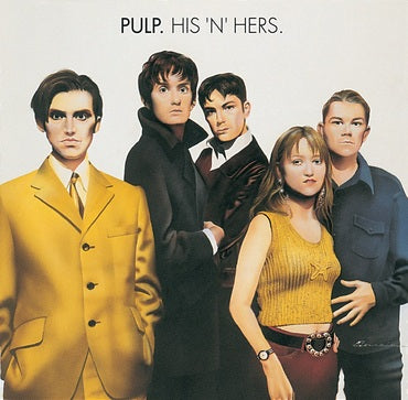Pulp - His 'N' Hers -25th Anniversary Edition