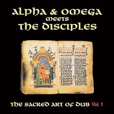 Alpha & Omega Meets The Disciples - Sacred Art Of Dub - vol 1
