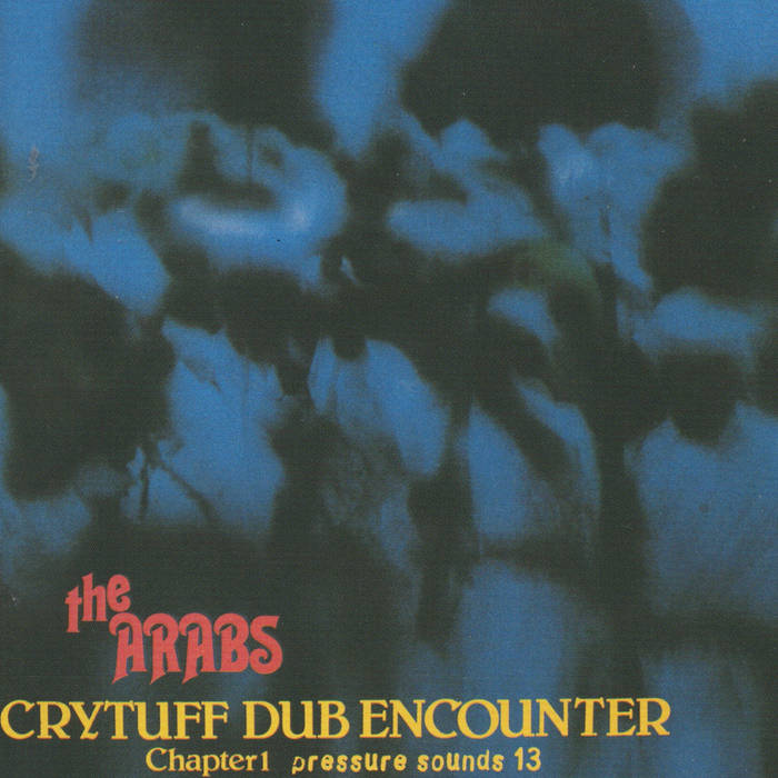 Prince Far I & The Arabs - Cry Tuff Dub Encounter (Chapter One)