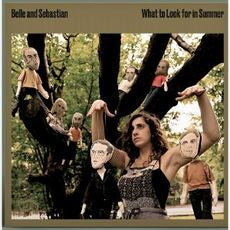 Belle and Sebastian- What to Look For In Summer