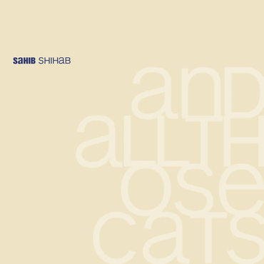 Sahib Shibab - And All Those Cats