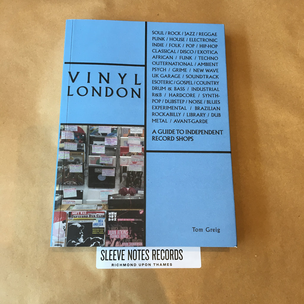 Vinyl London: A Guide to Independent Record Shops - Tom Greig