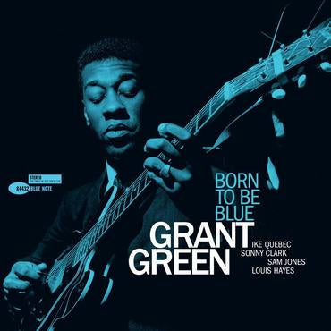 Grant Green - Born To Be Blue (Tone Poet Edition)
