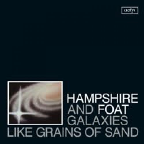 Hampshire And Foat - Galaxies Like Grains Of Sand