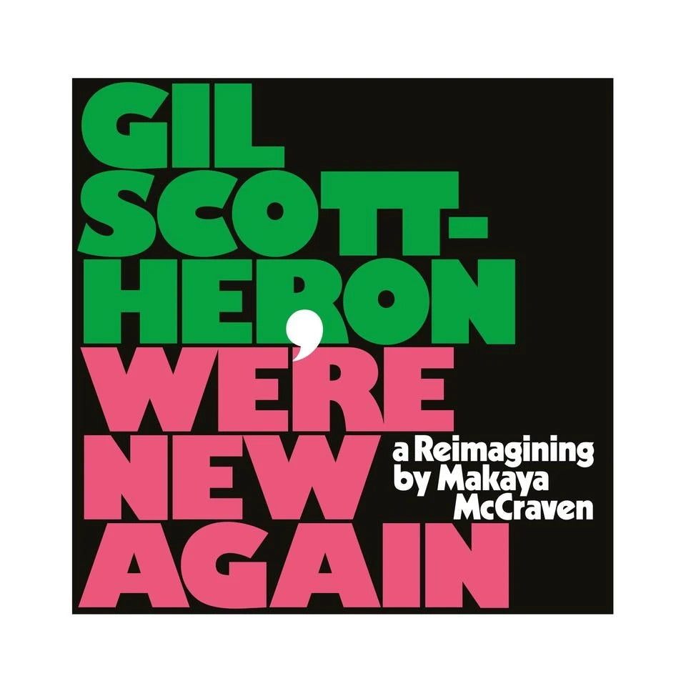 Gil Scott Heron and Makaya McCraven - We're New Again – A Re-imagining by Makaya McCraven: Love Record Stores