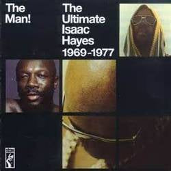 Isaac Hayes - The Man! The Ultimate Isaac Hayes 1969 -77