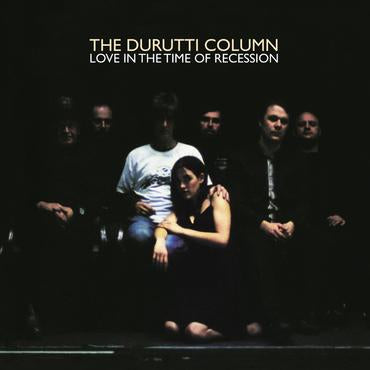 The Durutti Column - Love In The Time Of Recession