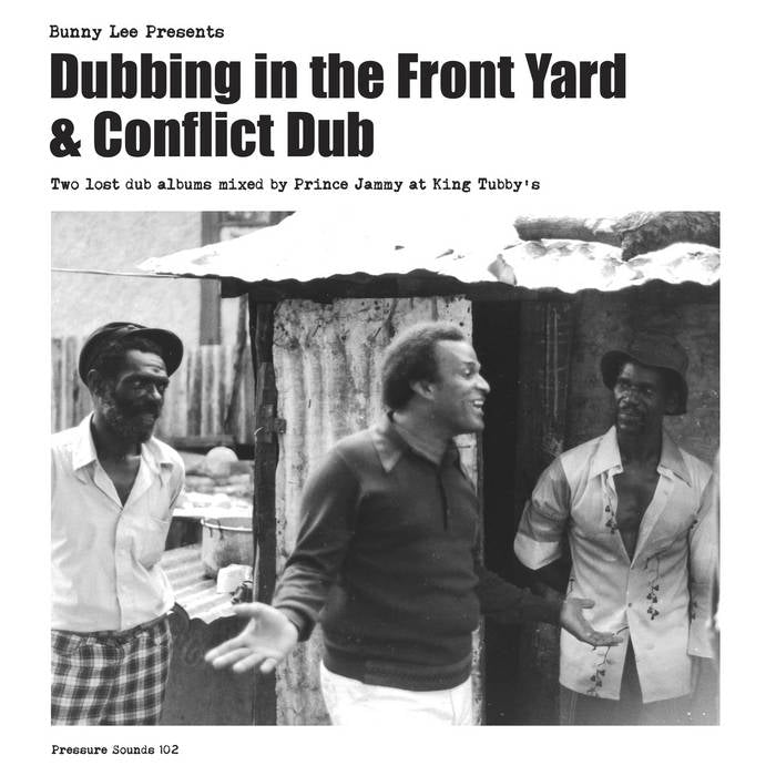 Bunny Lee Presents - Dubbing In The Front Yard & Conflict Dub