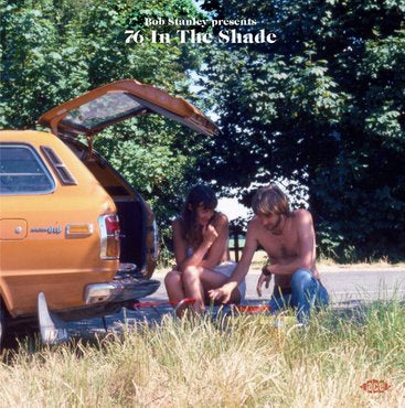 Various - Bob Stanley& Pete Wiggs present 76In The Shade