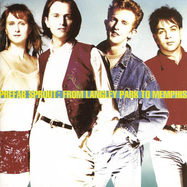 Prefab Sprout- From Langley Park To Memphis