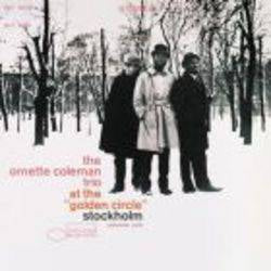 Ornette Coleman Trio - At The Golden Circle, Stockholm volume 1