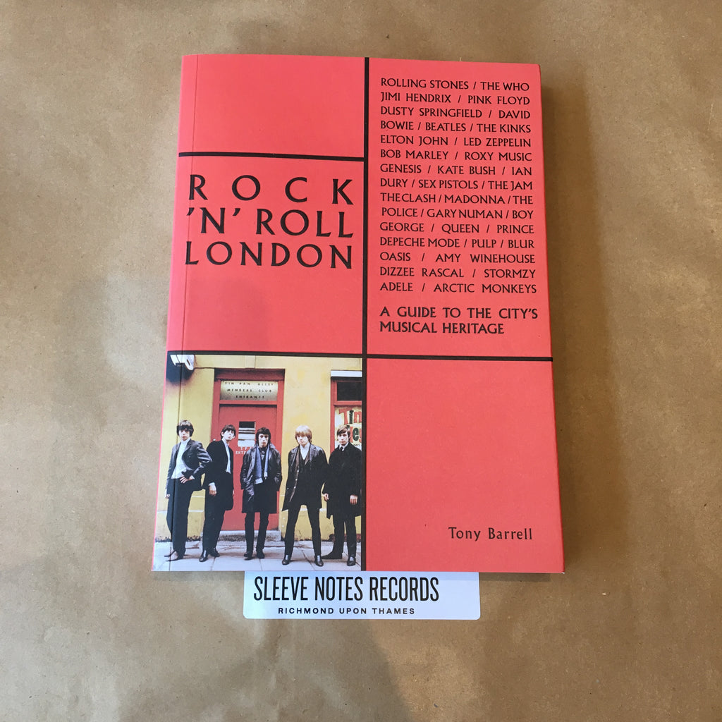 Rock 'n' Roll London: A Guide to the City's Musical Heritage - Tony Barrell