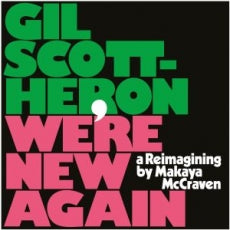 Gil Scott Heron - Were New Again - A Re-imagining by Makaya McCraven