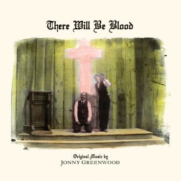 Johnny Greenwood - There Will Be Blood: OST