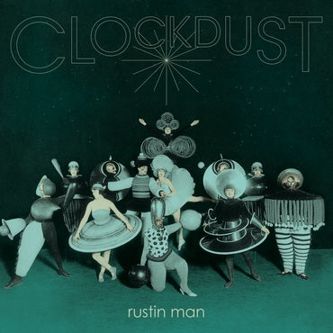 Rustin Man - Clock Dust