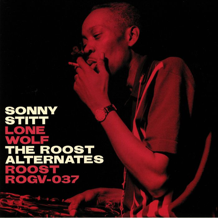 Sonny Stitt - Lone Wolf: The Roost Alternates