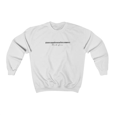 Think Of Me Crewneck Sweatshirt