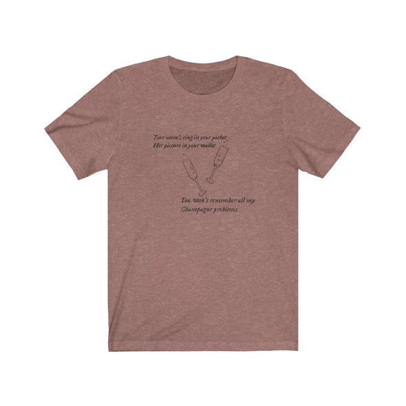 champagne problems Short Sleeve Tee