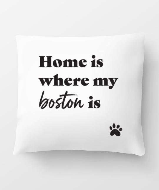 Boston Terrier 'Home Is Where' Pillow