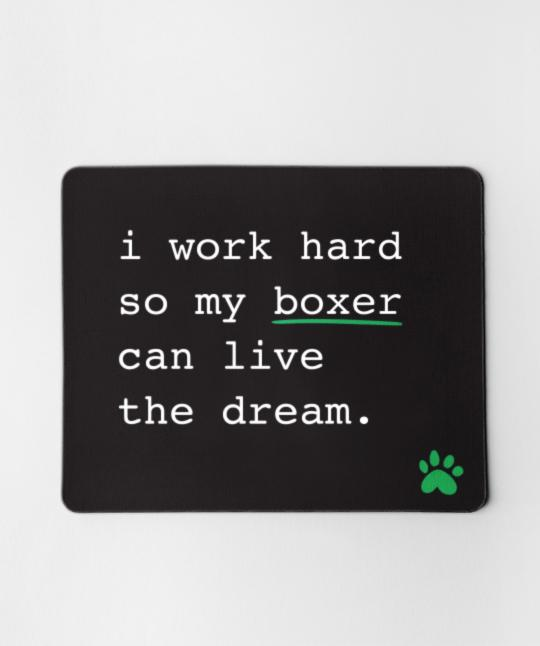 Boxer 'I Work Hard' Mouse Pad Mouse Pad Rover Store