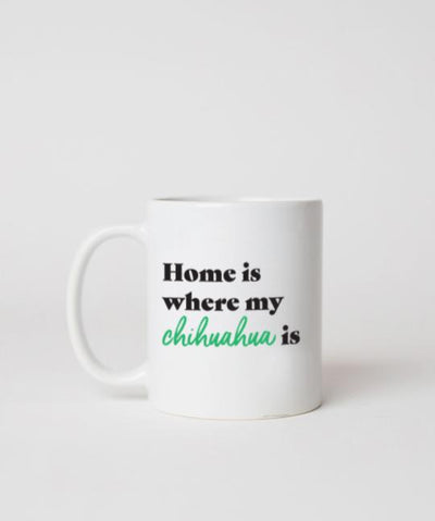 Chihuahua 'Home Is Where' Mug Mug Rover Store