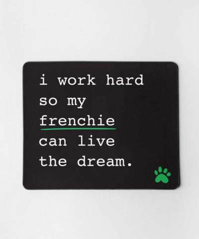 French Bulldog 'I Work Hard' Mouse Pad Mouse Pad Rover Store