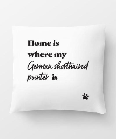 German Shorthaired Pointer 'Home Is Where' Pillow Pillow Rover Store
