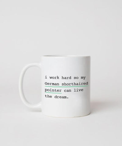 German Shorthaired Pointer 'I Work Hard' Mug Mug Rover Store