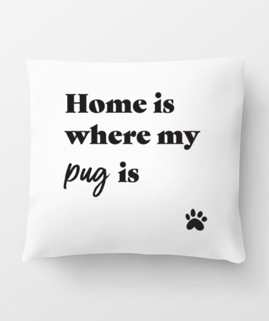 Pug 'Home Is Where' Pillow