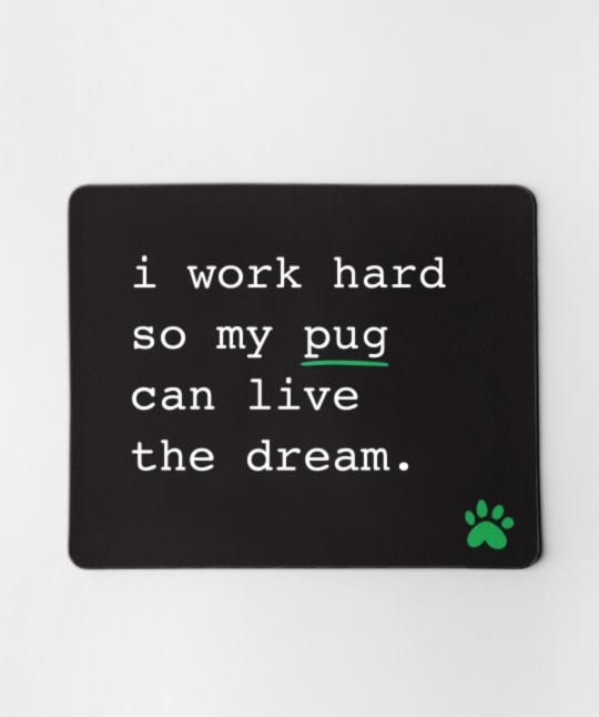 Pug 'I Work Hard' Mouse Pad Mouse Pad Rover Store