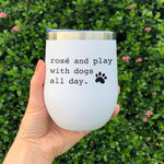 'Rosé and Play With Dogs' Insulated Tumbler