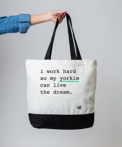 Yorkie 'I Work Hard' Tote Tote Rover Store