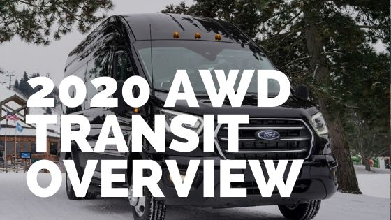 2020 Ford Transit AWD Overview