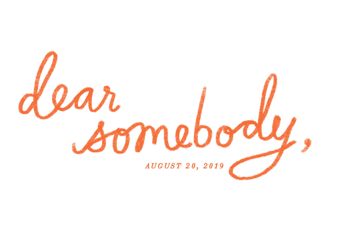 Dear Somebody #20: Let's Keep Going