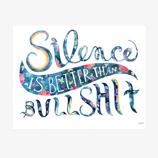 Silence is Better Than Bullshit | ART PRINT