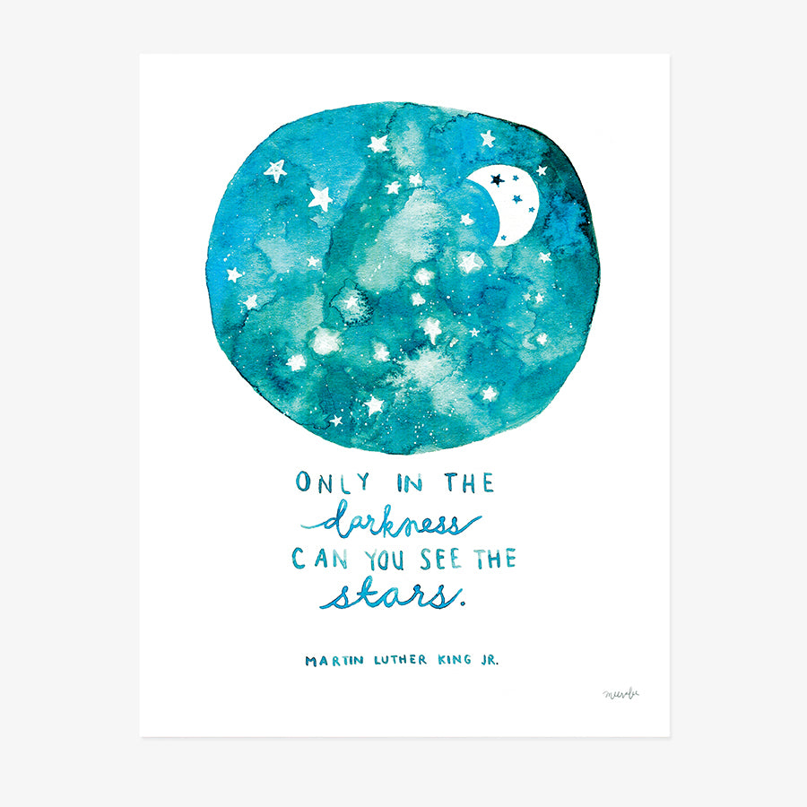 Only in the Darkness Can You See the Stars | ART PRINT