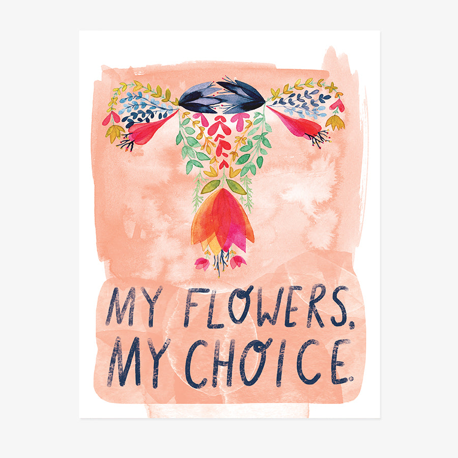 My Flowers, My Choice | ART PRINT