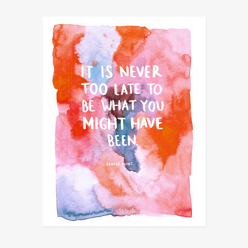 It is Never Too Late | ART PRINT