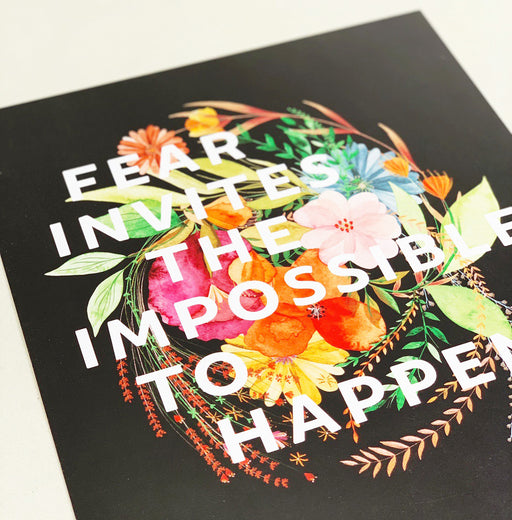 Fear Invites the Impossible to Happen | ART PRINT
