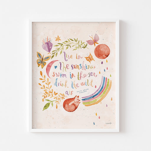 Live in the Sunshine, Swim in the Sea, Breathe the Wild Air | ART PRINT