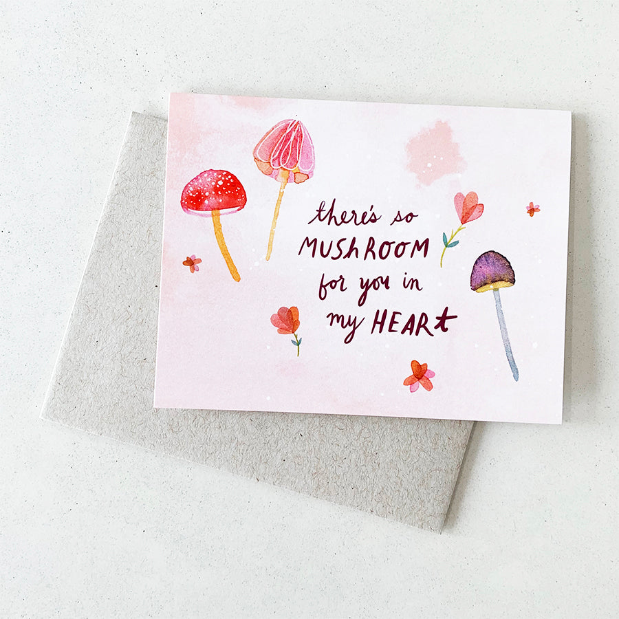 There's So Mushroom For You in My Heart | GREETING CARD
